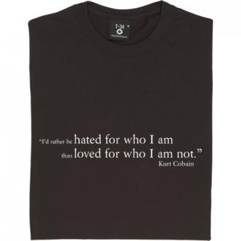 """Kurt Cobain """"Hated"""" Quote T-Shirt"""