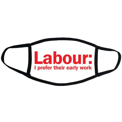 Labour: I Prefer Their Early Work Face Mask