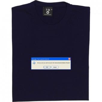 Launch ICBMs Dialogue Box T-Shirt