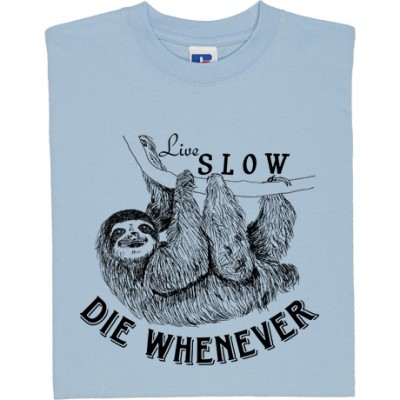 Live Slow, Die Whenever