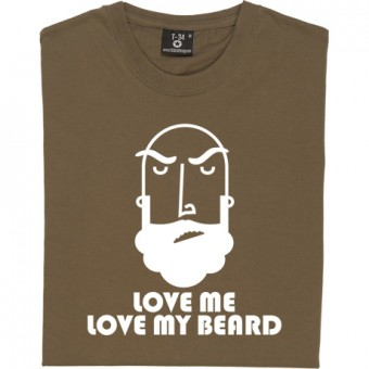 Love Me, Love My Beard T-Shirt