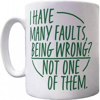 I have Many Faults Ceramic Mug