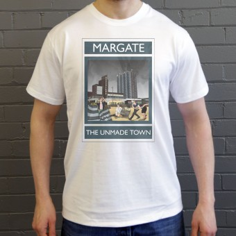 Margate: The Unmade Town T-Shirt