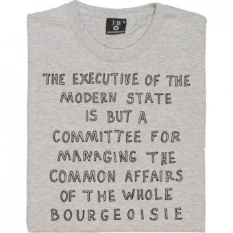 "Karl Marx ""Executive of the Modern State"" T-Shirt"