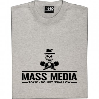 Mass Media: Toxic - Do Not Swallow T-Shirt