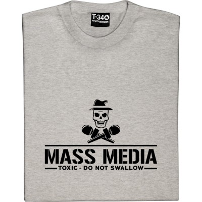 Mass Media: Toxic - Do Not Swallow