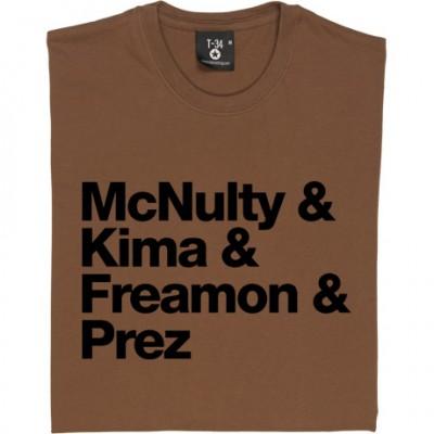 McNulty & Kima & Freamon & Prez