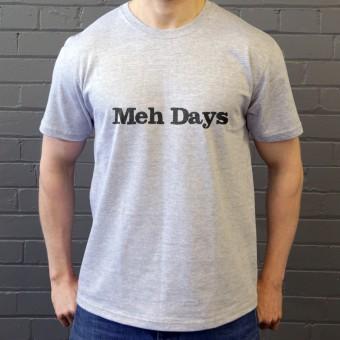 Meh Days T-Shirt