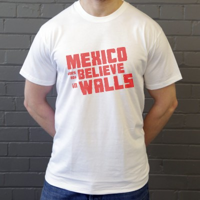 Mexico Does Not Believe In Walls