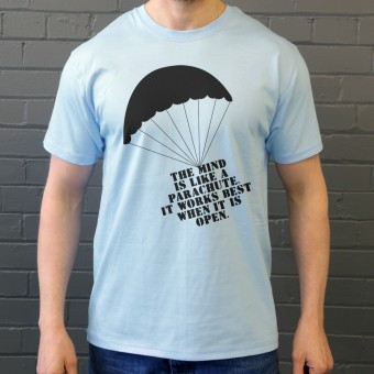 The Mind Is Like A Parachute T-Shirt