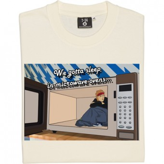 We Gotta Sleep In Microwave Ovens T-Shirt