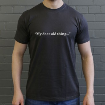 My Dear Old Thing T-Shirt