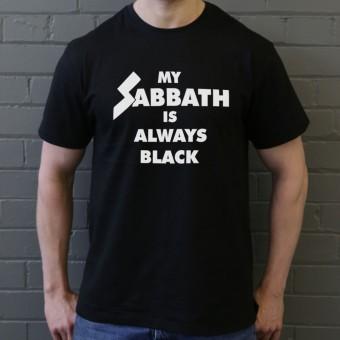 My Sabbath Is Always Black T-Shirt