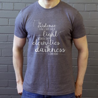 "Vladimir Nabokov ""Existence"" Quote T-Shirt"