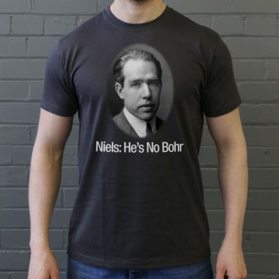 Niels: He's No Bohr