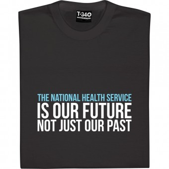 The NHS Is Our Future T-Shirt