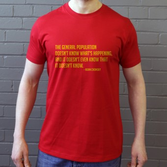 "Noam Chomsky ""General Population"" Quote T-Shirt"