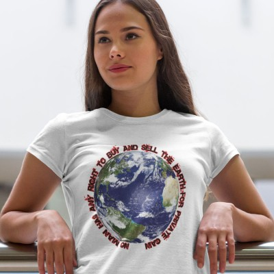 No Man Has Any Right To Buy And Sell The Earth