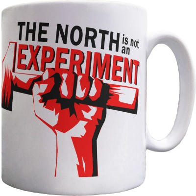 The North is Not an Experiment Ceramic Mug