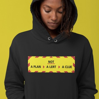 Not a Plan, Not a Lert, Not a Clue T-Shirt