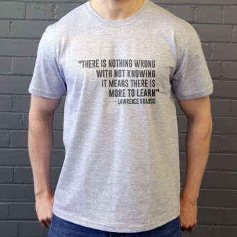 There Is Nothing Wrong With Not Knowing T-Shirt