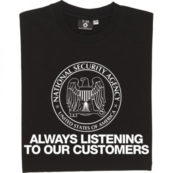 N.S.A. Always Listening To Our Customers T-Shirt