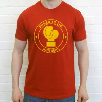 Power To The Builders T-Shirt