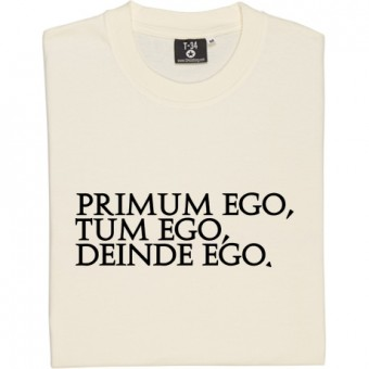 Primum Ego Tum Ego Deinde Ego T-Shirt