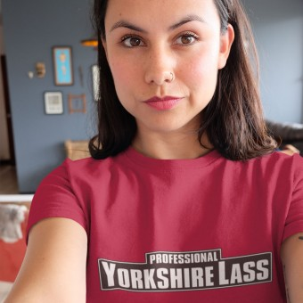 Professional Yorkshire Lass T-Shirt