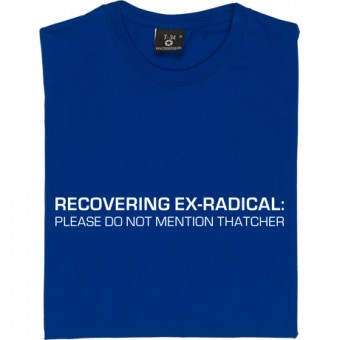 Recovering Ex-Radical T-Shirt