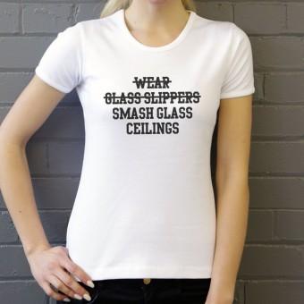 Smash Glass Ceilings T-Shirt