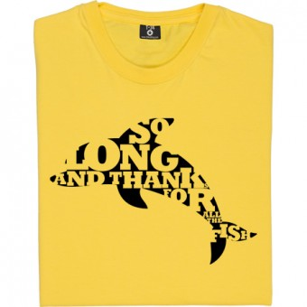 So Long, And Thanks For All The Fish T-Shirt