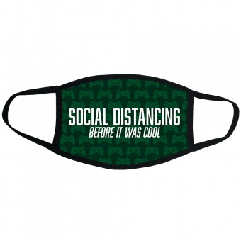 Social Distancing Before It Was Cool (Gamer) Face Mask