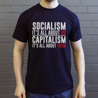 Socialism: It's All About Us... T-Shirt