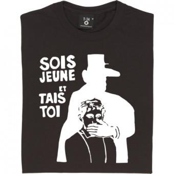 Sois Jeune et Tais Toi T-Shirt