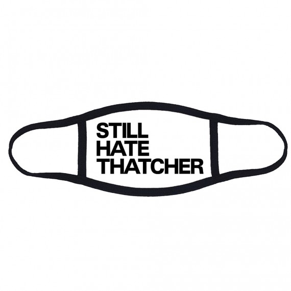 Still Hate Thatcher Face Mask
