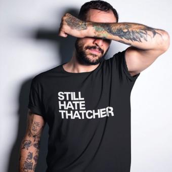 Still Hate Thatcher T-Shirt