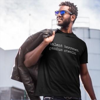 Talent Borrows, Genius Steals T-Shirt
