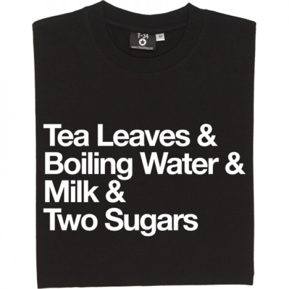 Tea Leaves & Boiling Water & Milk T-Shirt