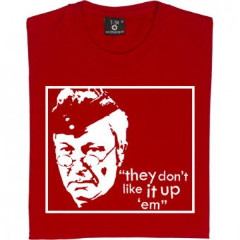 They Don't Like It Up 'Em T-Shirt