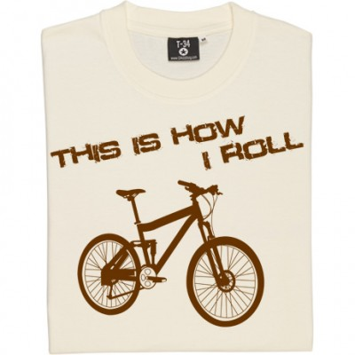 This Is How I Roll: Mountain Bike