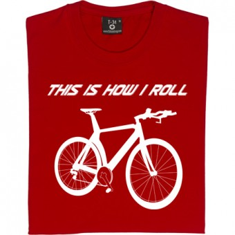 This Is How I Roll: Racer T-Shirt