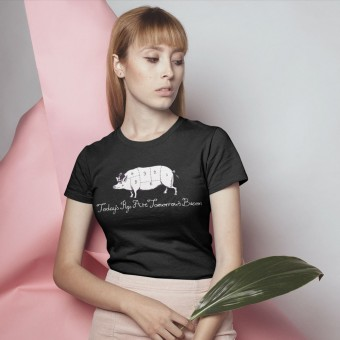 Today's Pigs Are Tomorrow's Bacon T-Shirt