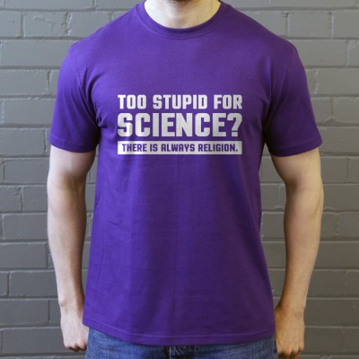 Too Stupid For Science?