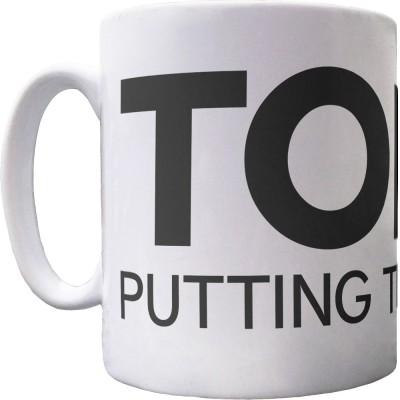 Tories: Putting The 'N' In 'Cuts' Ceramic Mug
