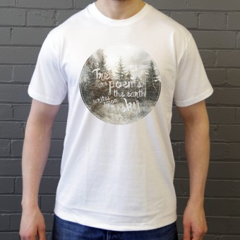 Trees Are Poems The Earth Writes Upon The Sky T-Shirt