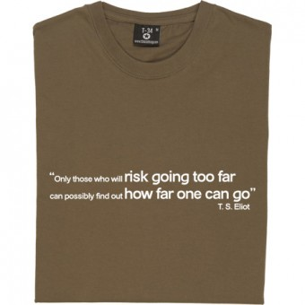 "T.S. Eliot ""How Far"" Quote T-Shirt"
