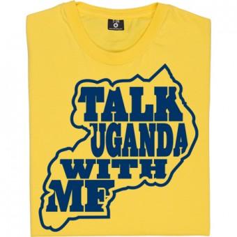 Ugandan Discussions T-Shirt