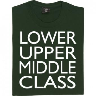 Lower-Upper-Middle Class T-Shirt