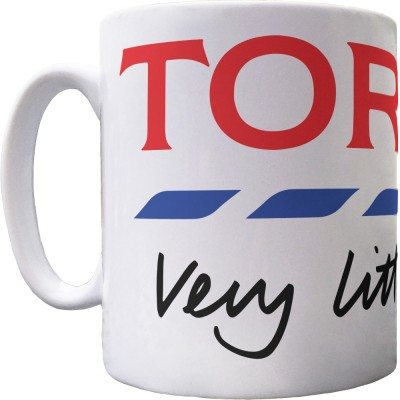 Tories: Very Little Help Ceramic Mug